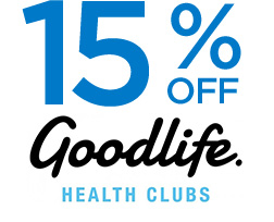 15% off Goodlife. HEALTH CLUBS